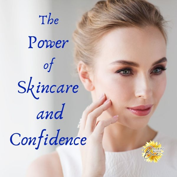 The Power of Skincare and Confidence