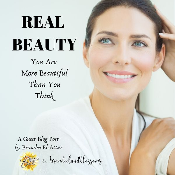 REAL BEAUTY: You Are More Beautiful Than You Think