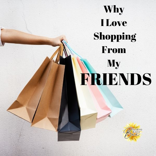 Why I Love Shopping From My Friends – Cheers to Network Marketers