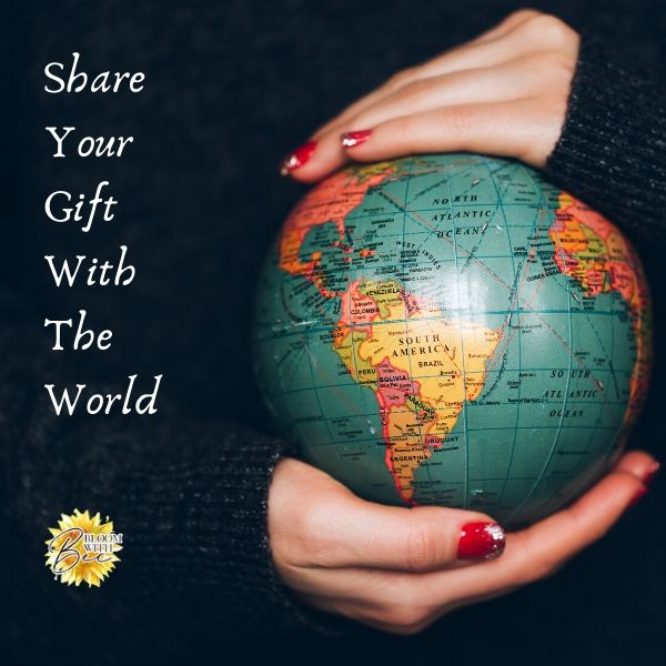 Share Your Gift With The World