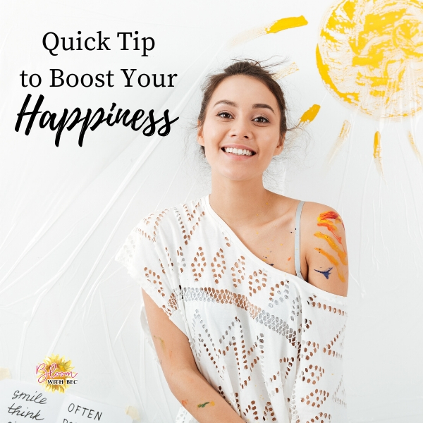 Quick Tip To Boost Your Happiness